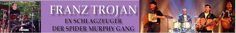 Franz Trojan - ex Schlagzeuger Spider Murphy Gang