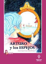ARTURO Y LOS ESPEJOS (4ª ed.)