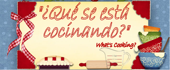 """¿QUE SE ESTÁ COCINANDO?"" What's Cooking?"