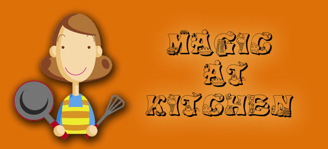 Welcome to Magic at kitchen - Cooking Recipes and Tips