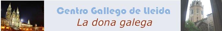 Centro Gallego de Lleida. La dona gallega