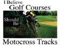 golf courses/moto tracks