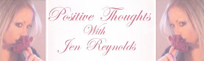 Jen Reynolds Positive Thoughts