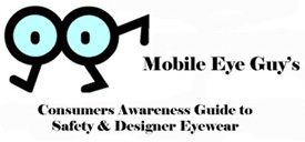 Mobile Eye Guy's Consumers Awareness Guide to Safety & Designer Eyewear