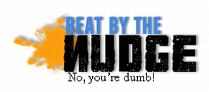 Beat By The Nudge- No, You're Dumb!