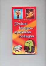 DULCE HOGAR, QUERIDO COLEGIO