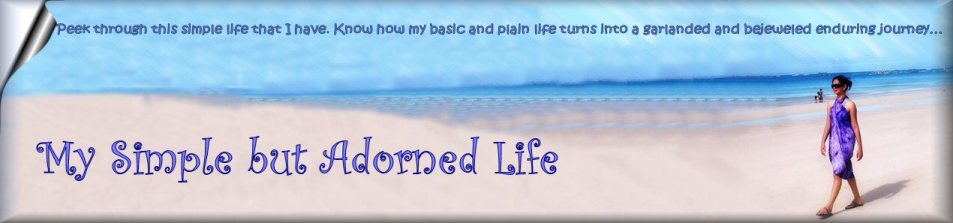 ~My Simple But Adorned Life~