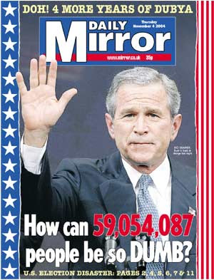 Daily Mirror Bush dumb people front page 2004.