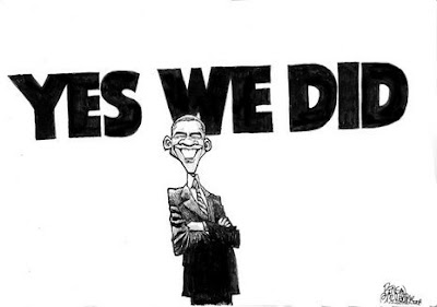 President Obama cartoon: Obama stands with his arms folder, grinning from ear to ear. The caption above him reads 'Yes we did'.