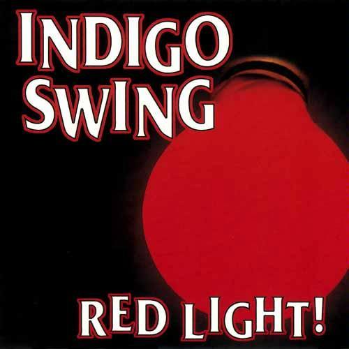 Indigo Swing - Red Light: countryrockabilly-walter.blogspot.com
