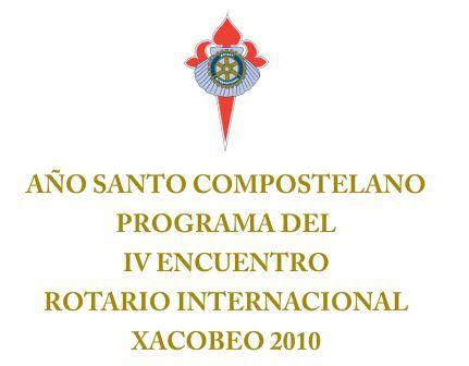 IV ENCONTRO ROTÁRIO INTERNACIONAL - XACOBEO 2010