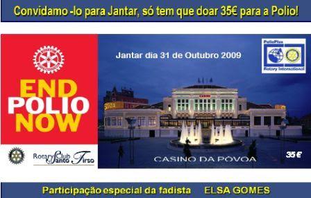 COMEMORAÇÃO DO DIA MUNDIAL DA PÓLIO (24 OUT 09) A 31 DE OUTUBRO NO CASINO DA PÓVOA