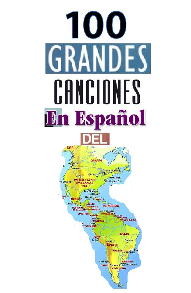 LAS 100 GRANDES CANCIONES EN ESPAÑOL DEL CONTINENTE AMERICANO