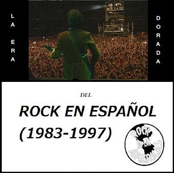 LA ERA DORADA DEL ROCK EN ESPAÑOL: 1983-1997