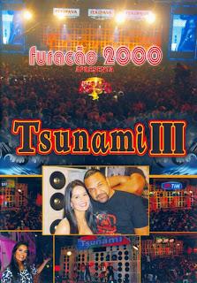 Furac%C3%A3o+2000+ +Tsunami+III Furacao 2000 Tsunami 3