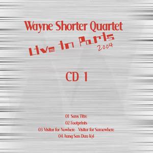 Wayne Shorter Quartet: Live in Paris 2004 (carátula creación libre)