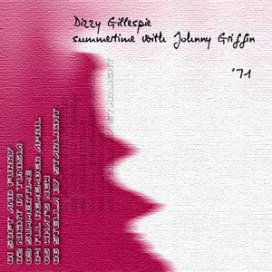 carátula: Summertime with Johnny Griffin, Dizzy Gillespie (creación: pepeworks)