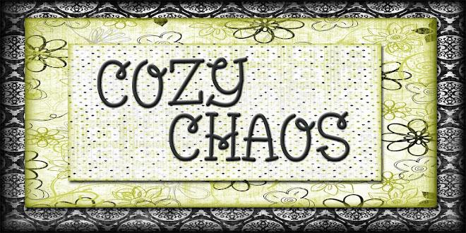 ...Cozy Chaos..