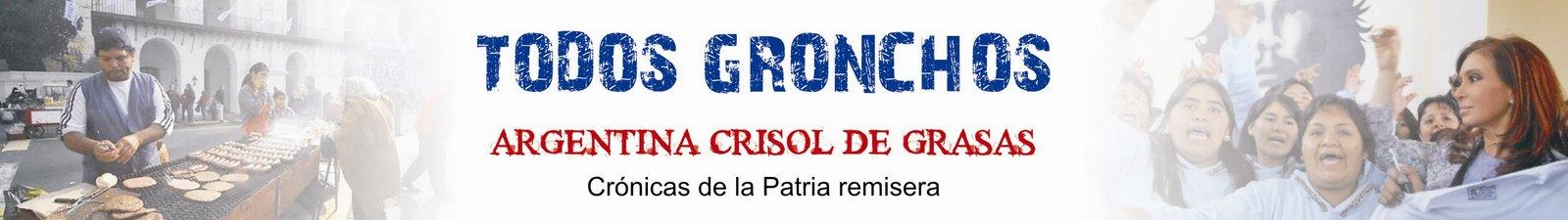 TODOS GRONCHOS