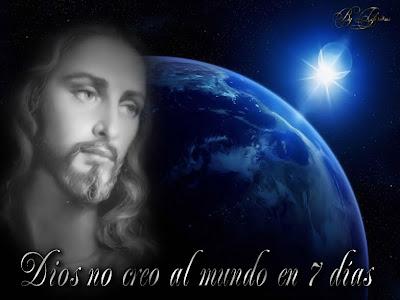 Rincon del cielo dios no creo al mundo en 7 dias for En 7 dias dios creo el mundo