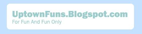 UptownFuns.Blogspot.com