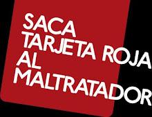 SACA TARJETA ROJA AL MALTRATADOR