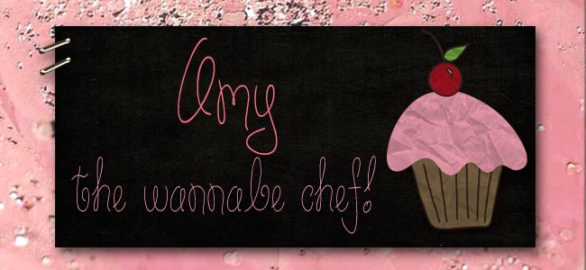 Amy - The Wanna Be Chef
