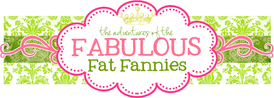 The Adventures of The Fabulous Fat Fannies