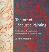 THE FIRST CONTEMPORARY BOOK ON ENCAUSTIC PAINTING.  AND STILL THE BEST