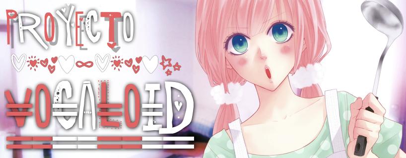 Proyecto Vocaloid...!