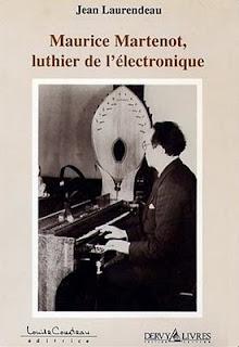 Maurice Martenot, luthier de l'électronique, obra de Jean Laurendeau
