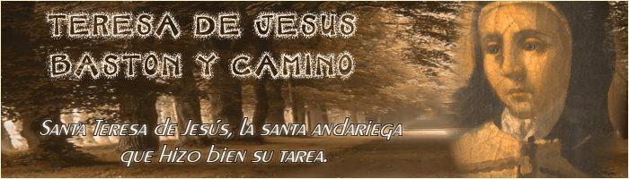 Teresa de Jesús bastón y camino