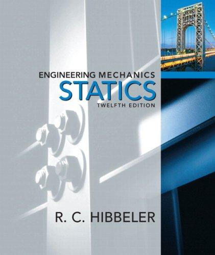 Engineering Mechanics: Statics (12th Edition) R. C. Hibbeler