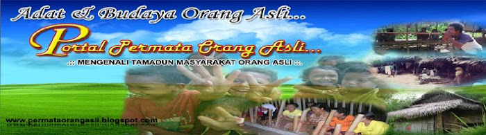 Adat &amp; Budaya Orang Asli