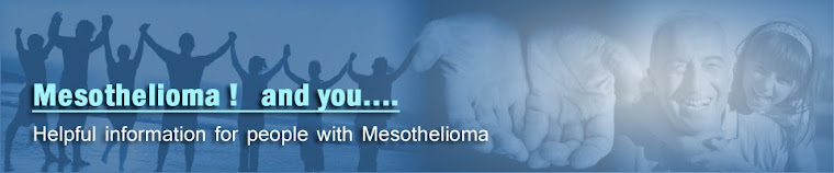 Mesothelioma !      and you.......