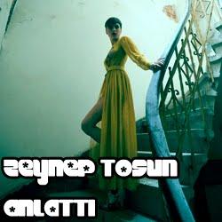 | ZEYNEP TOSUN ANLATTI|