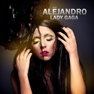 Lady Gaga Alejandro Single. One-woman army Lady Gaga has