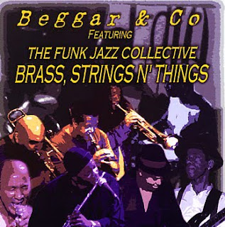 BEGGAR and CO feat The Funk Jazz Collective - Brass, Strings n' Things (2007)