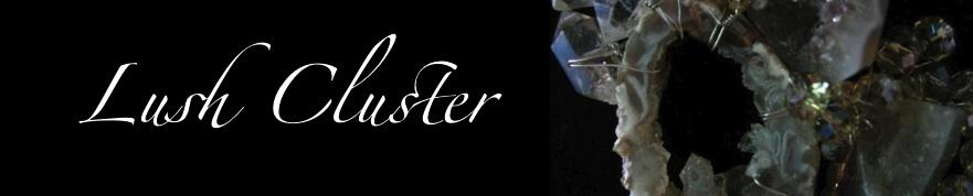 Lush Cluster Blog