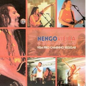 Nengo Vieira - Vem Pro Caminho Reggar
