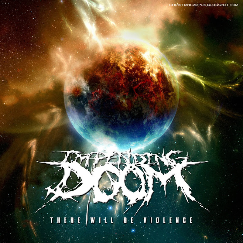 Impending Doom - There Will Be Violence 2010 english christian album download