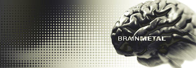 BrainMetal