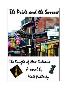 My novel about love, betrayal and chess in New Orleans: The Pride and the Sorrow