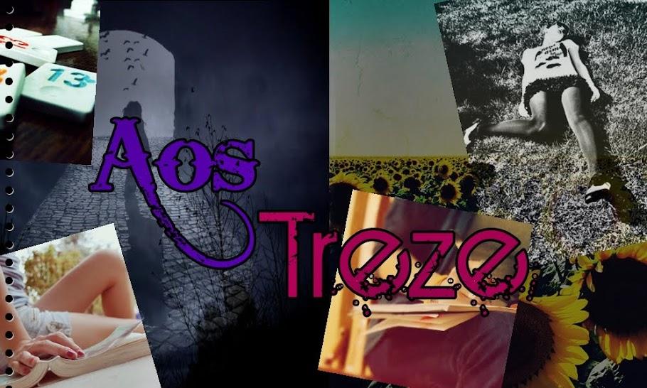(*-*) Aos Treze (-_-)
