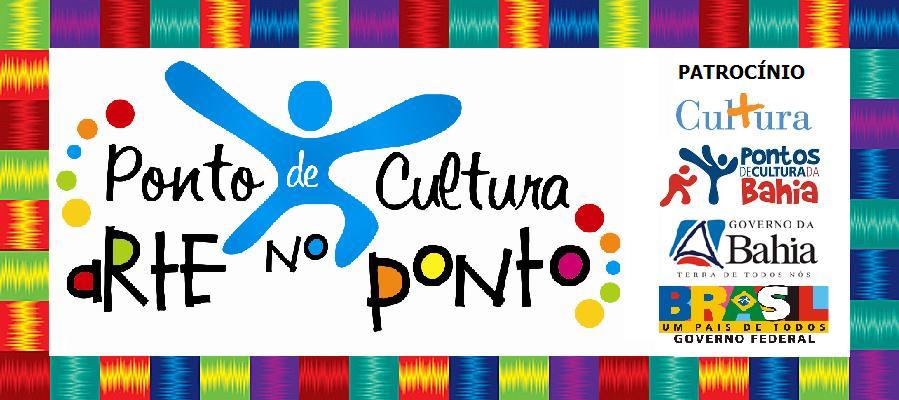 """Ponto de Cultura """"ARTE NO PONTO"""""""