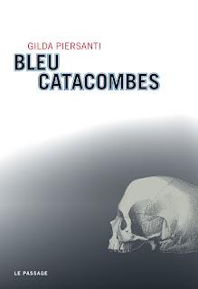 bleu catacombes, gilda piersanti, italie, rome en images