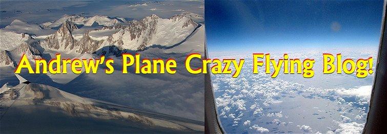 Andrew's Plane crazy flying blog!