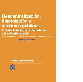 DESCENTRALIZACIÓN FINANCIACIÓN SERVICIOS PÚBLICOS FORTALECIMIENTO DE LA CIUDADANÍA COHESIÓN SOCIAL