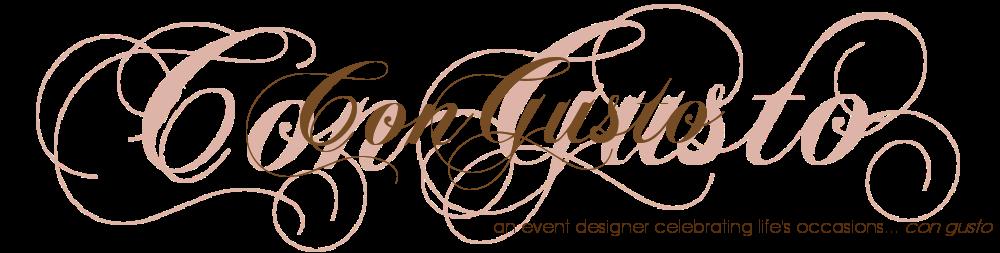 Con Gusto: An Event Designer Celebrating Life's Occasions... Con Gusto