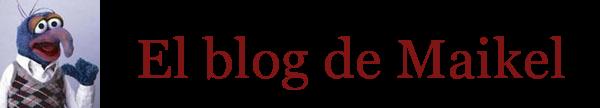 el blog de maikel